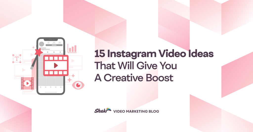 https://blog.shakr.com/wp-content/uploads/2015/10/15-Instagram-Video-Ideas-That-Will-Give-You-a-Creative-Boost-1024x536.jpg